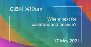 CBI @10am: Where next for cashflow and finance?