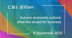 CBI @10am: Autumn economic outlook: what lies ahead for business