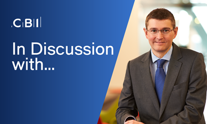 In Discussion with Matthew Fell, CBI Chief UK Policy Director