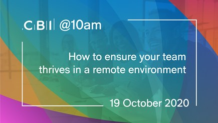 CBI @10am: How to ensure your team thrives in a remote environment