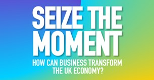 Seize the Moment: an economic strategy to transform the UK economy