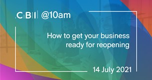 CBI @10am: How to get your business ready for reopening