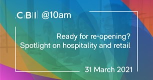CBI @10am: Ready for re-opening? Spotlight on hospitality and retail