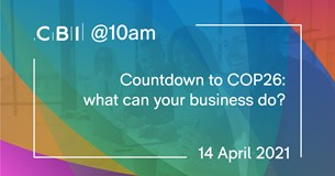 CBI @10am: Countdown to COP26: what can your business do?