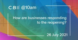 CBI @10am: How are businesses responding to reopening?
