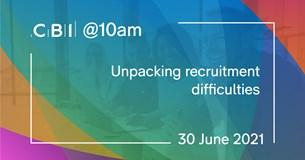 CBI @10am: Unpacking recruitment difficulties